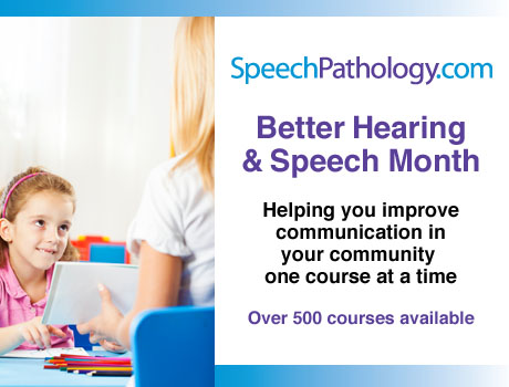 SpeechPathology.com Better Hearing &amp; Speech Month 500 courses available for CEUs